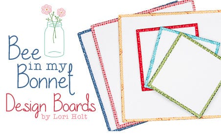 FQS - Bee in my Bonnet Design Boards by Lori Holt at FQS!