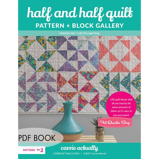 Half And Half Quilt Pattern And Block Gallery Downloadable Pdf Book Carrie Actually