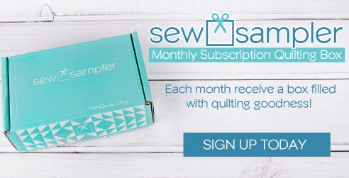 Sew Sampler Monthly Subscription Quilting Box