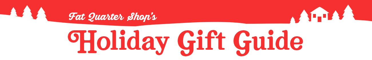 2019 Quilter's Holiday Gift Guide