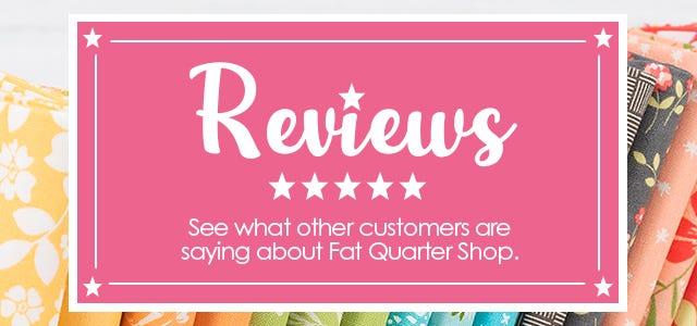 Fat Quarter Shop Customer Reviews and Ratings