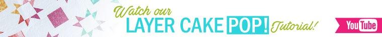 Layer Cake Pop Video Tutorial