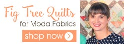 Fabric Designer - Fig Tree Quilts