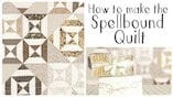 How to Make a Spellbound Jelly Roll Quilt