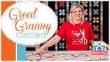 Great Granny Circled Quilt Fat Quarter Shop Video