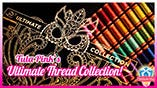 Tula Pink's Ultimate Thread Collection