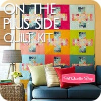 On the Plus Side Quilt Kit