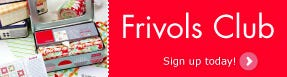Sign up for the Frivols Club today!