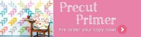 Pre-order your copy of Precut Primer today!