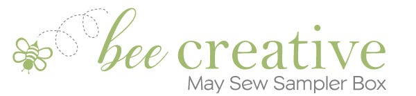 Bee Creative May Sew Sampler Quilting Subscription Box